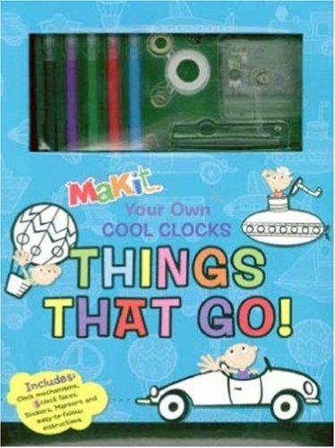 9781921381959: Makit Your Own Cool Clocks: Things That Go!