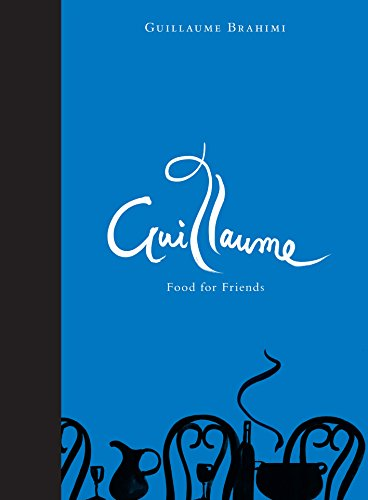 9781921382291: Guillaume: Food for Friends
