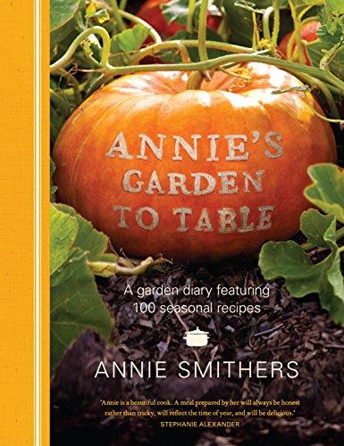 Annie's Garden to Table: Annie Smithers