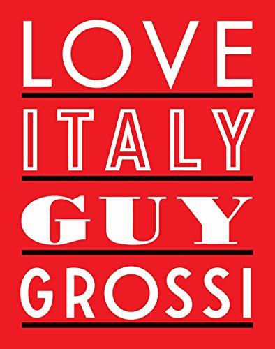 Love Italy (Hardcover): Guy Grossi