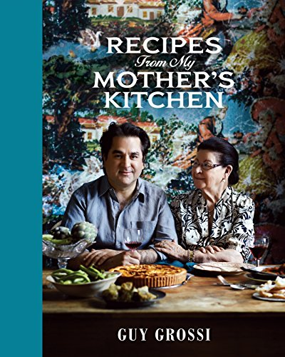 Recipes from My Mother's Kitchen (Paperback): Guy Grossi
