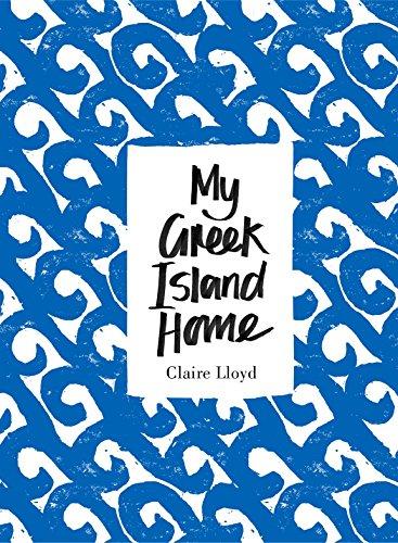 My Greek Island Home: Lloyd, Claire
