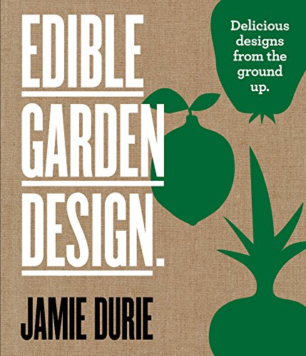 Edible Garden Design (Hardcover): Jamie Durie