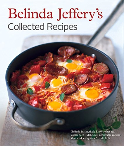 Belinda Jeffery's Collected Recipes: Belinda Jeffrey