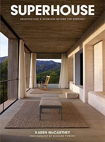 Superhouse: Architecture and Interiors Beyond the Everyday (Hardback): Karen McCartney