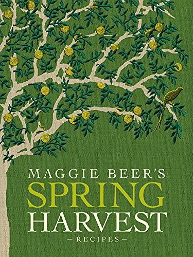 Maggie Beer's Spring Harvest Recipes: Beer, Maggie