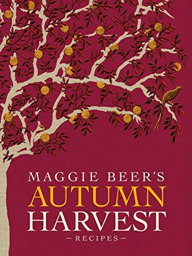 Maggie Beer's Autumn Harvest Recipes: Maggie Beer
