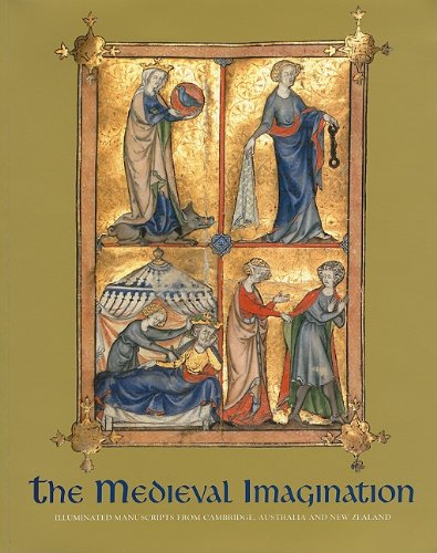 9781921394072: The Medieval Imagination: Illuminated Manuscripts from Cambridge, Australia and New Zealand