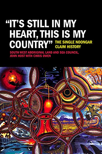 """It's Still in My Heart, This is My Country"": The Single Noongar Claim History (9781921401428) by South West Aboriginal Land And Council; John Host; Chris Owen"