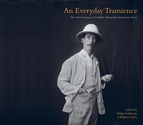 An Everyday Transience: The Urban Imaginary of Goldfields Photographer John Joseph Dwyer: Goldswain...
