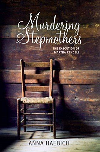 Murdering Stepmothers: The Execution of Martha Rendell (New Writing) (9781921401459) by Anna Haebich