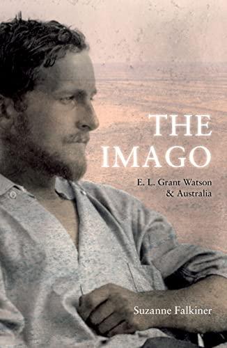 9781921401558: The Imago: E. L. Grant Watson and Australia