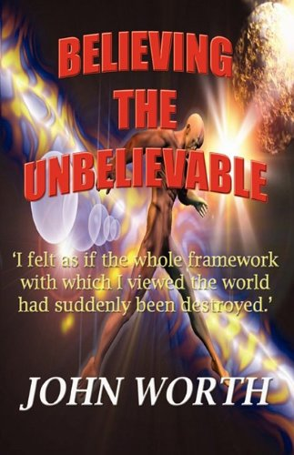 9781921406553: BELIEVING THE UNBELIEVABLE