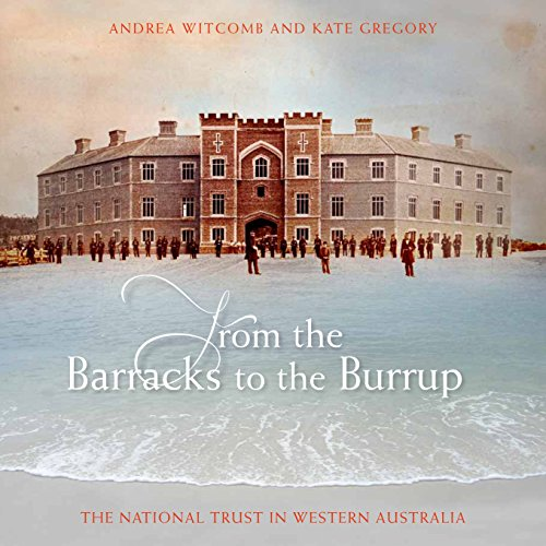 From the Barracks to the Burrup (Hardcover): Andrea Witcomb