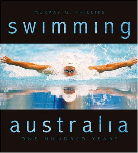 9781921410819: Swimming Australia: One Hundred Years