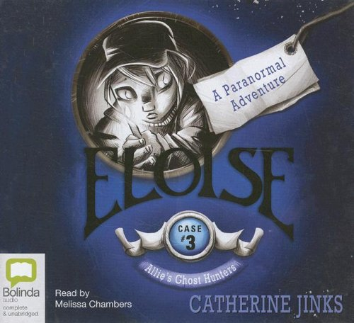 9781921415371: Eloise (Allie's Ghost Hunters)