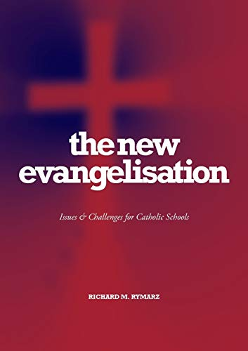 9781921421617: The New Evangelization: Issues and Challenges For Catholic Schools