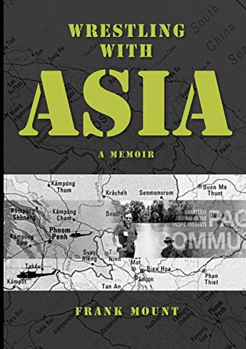 9781921421679: Wrestling with Asia: A Memoir - Frank Mount