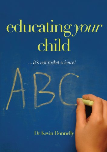 9781921421730: Educating Your Child... It's Not Rocket Science!