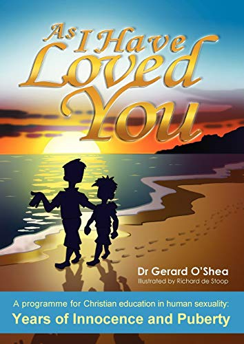9781921421839: As I Have Loved You: A Programme for Christian Education in Human Sexuality: Years of Innocence and Puberty