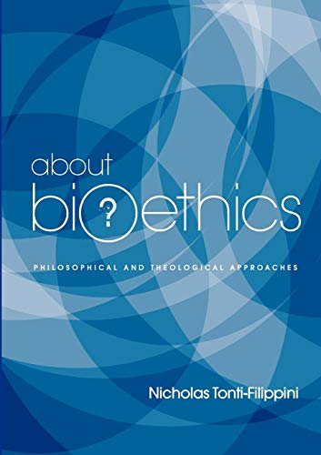 9781921421914: About Bioethics: Philosophical and Theological Approaches