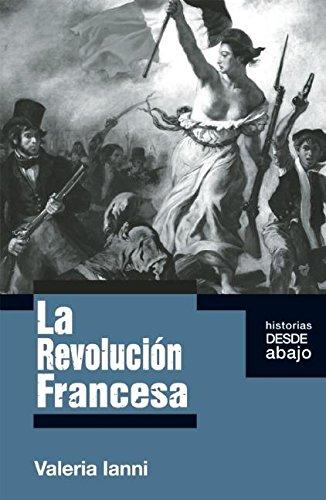 La Revolucion Francesa (Historias Desde Abajo)