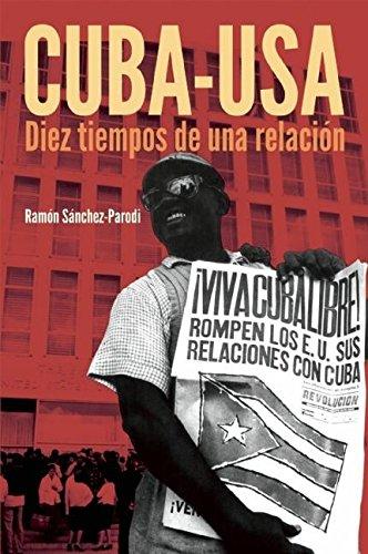 9781921438912: Cuba-USA: Diez tiempos de una relación (Spanish Edition)