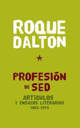 9781921438998: Profesion De Sed: Articulos y ensayos literarios 1963-1973 (Coleccion Roque Dalton)
