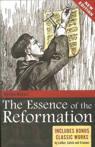 The Essence of the Reformation: Includes Bonus: Birkett, Kirsten