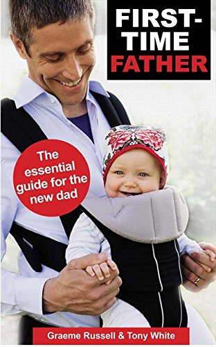 9781921462030: First-Time Father: The Essential Guide for the New Dad