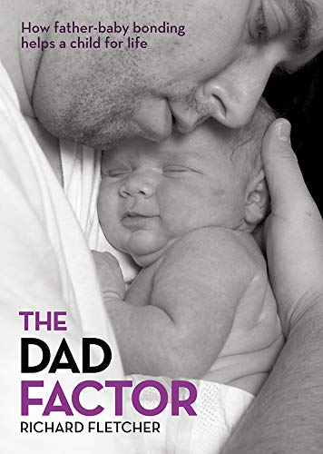 9781921462139: The Dad Factor: How Father-Baby Bonding Helps a Child for Life