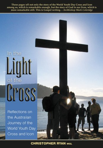 9781921472114: In the Light of the Cross: Reflections on the Australian Journey of the World Youth Day Cross and Icon