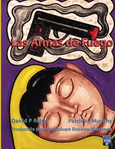 Real Guns (Spanish Edition) - Dr David P Reiter, Patrick J Murphy (Illustrator), Guadalupe Rosales-Martinez (Translator)