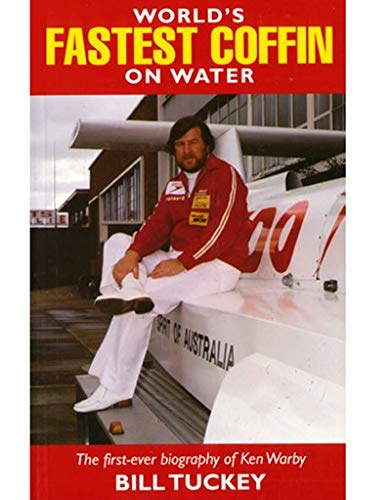 9781921496066: World's Fastest Coffin on Water: a Biography of Ken Warby