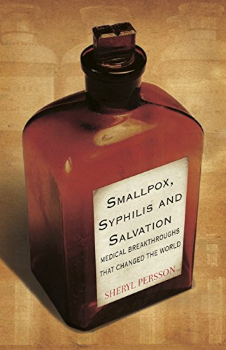 9781921497063: Smallpox, Syphilis and Salvation: Medical Breakthroughs that Changed the World