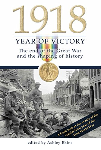 9781921497421: 1918 Year of Victory: The End of the Great War and the Shaping of History