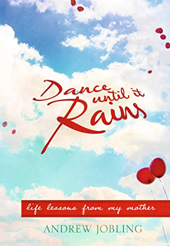 9781921497513: Dance Until It Rains: Life Lessons From My Mother