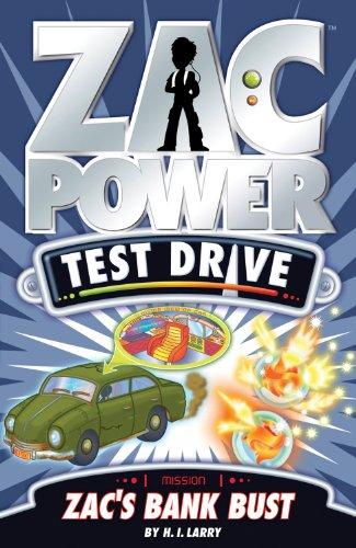 Zac's Bank Bust (Zac Power Test Drive): Larry, H. I.