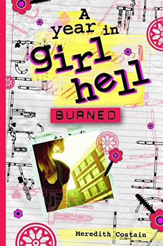 9781921502309: Burned (A Year in Girl Hell)