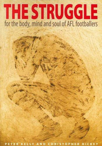 Struggle for the Body, Mind and Soul of AFL Players: Hickey, Christopher et al