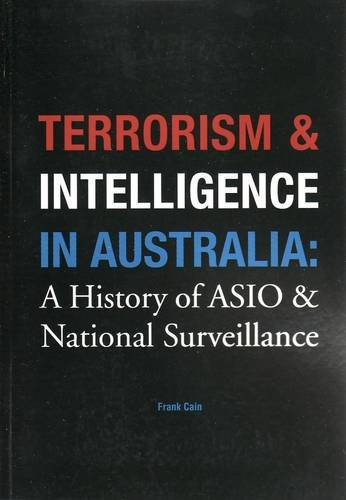 9781921509322: Terrorism and Intelligence in Australia: a History of ASIO and National Surveillance