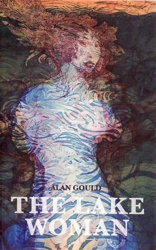 The Lake Woman: Gould, Alan