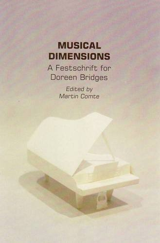 Musical Dimensions: a Festschrift for Doreen Bridges: Comte, Martin