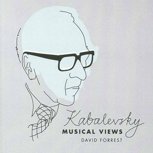 Kabalevsky: Musical Views: Forrest, David