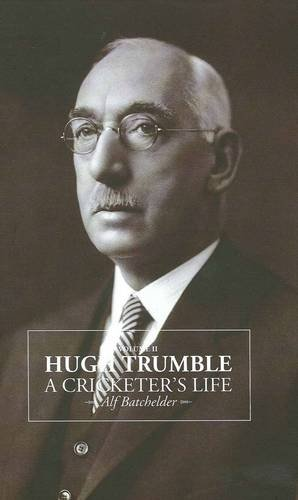 Hugh Trumble: A Cricketer's Life [2 Volume Set]: Batchelder, Alf