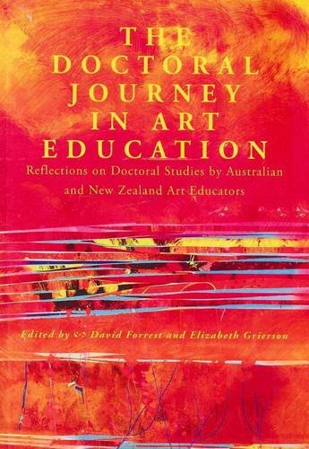 Doctoral Journey in Art Education: Reflections on Doctoral Studies by Australian and New Zealand ...