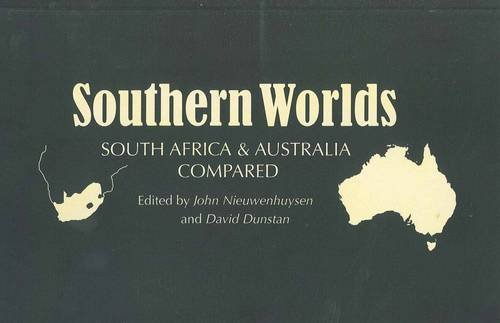 Southern Worlds: South Africa and Australia: Dunstan, D.