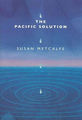The Pacific Solution: Metcalfe, Susan