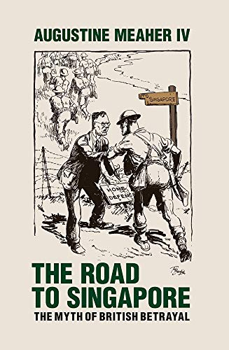 9781921509957: The Road to Singapore: the Myth of British Betrayal
