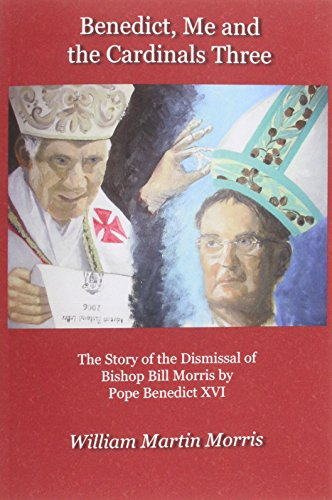 Benedict, Me and the Cardinals Three: Morris, William